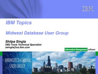 IBM Topics Midwest Database User Group
