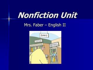 Nonfiction Unit Mrs. Faber   English II