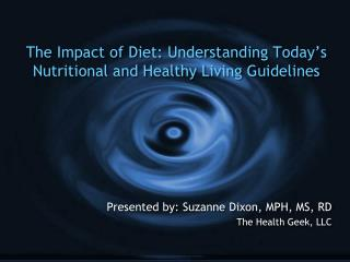 The Impact of Diet: Understanding Today's Nutritional and Healthy Living Guidelines
