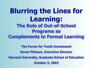 Blurring the Lines for Learning: The Role of Out-of-School Programs as