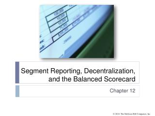 Segment Reporting, Decentralization, and the Balanced Scorecard