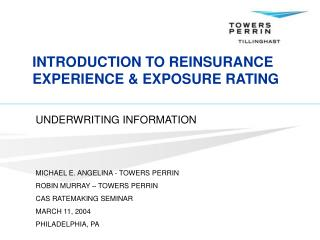 INTRODUCTION TO REINSURANCE EXPERIENCE & EXPOSURE RATING
