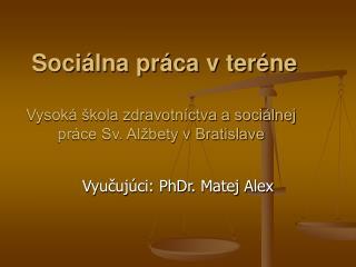 Soci lna pr ca v ter ne   Vysok   kola zdravotn ctva a soci lnej pr ce Sv. Al bety v Bratislave
