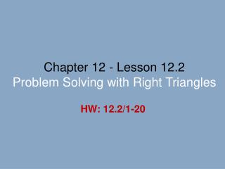 Chapter 12 - Lesson 12.2 Problem Solving with Right Triangles