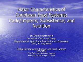 Major Characteristics of Caribbean Food Systems: Trade/Imports; Subsistence; and Nutrition