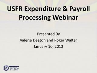 USFR Expenditure & Payroll Processing Webinar