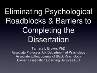 Eliminating Psychological Roadblocks & Barriers to Completing the Dissertation