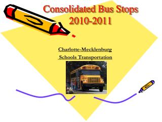 Consolidated Bus Stops  2010-2011