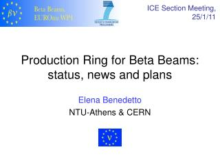 Production Ring for Beta Beams: status, news and plans