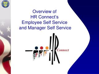 Overview of  HR Connect s  Employee Self Service   and Manager Self Service