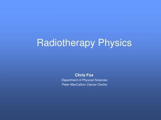 Radiotherapy Physics
