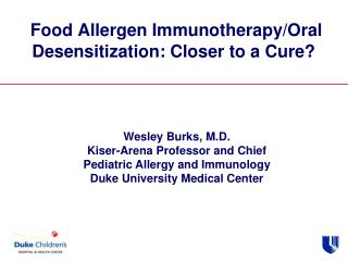 Food Allergen Immunotherapy/Oral Desensitization: Closer to a Cure?