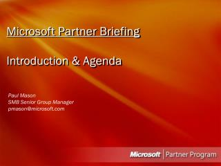 Microsoft Partner Briefing  Introduction & Agenda