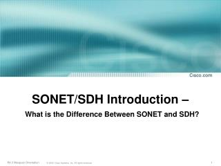 SONET/SDH Introduction � What is the Difference Between SONET and SDH?