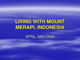 LIVING WITH MOUNT MERAPI, INDONESIA