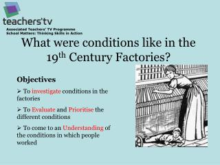 What were conditions like in the 19 th  Century Factories?