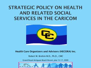 STRATEGIC POLICY ON HEALTH AND RELATED SOCIAL SERVICES IN THE CARICOM