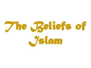 The Beliefs of Islam