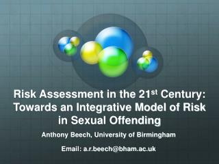Risk Assessment in the 21 st  Century: Towards an Integrative Model of Risk in Sexual Offending