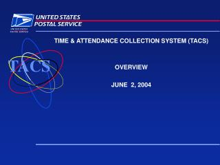 TIME & ATTENDANCE COLLECTION SYSTEM (TACS) OVERVIEW JUNE  2, 2004
