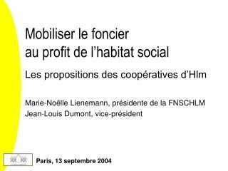 Mobiliser le foncier au profit de l habitat social   Les propositions des coop ratives d Hlm