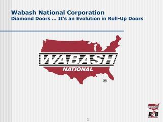 Wabash National Corporation Diamond Doors … It's an Evolution in Roll-Up Doors