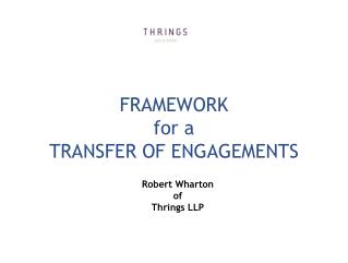 FRAMEWORK  for a TRANSFER OF ENGAGEMENTS