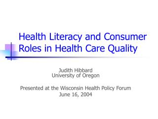 Health Literacy and Consumer Roles in Health Care Quality