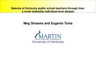 Meg Streams and Eugenia Toma  University of Kentucky