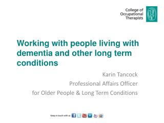 Working with people living with dementia and other long term conditions