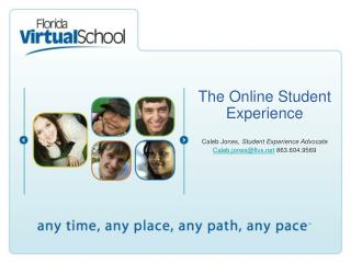 The Online Student Experience Caleb Jones,  Student Experience Advocate