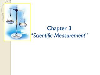 Chapter 3 � Scientific Measurement �