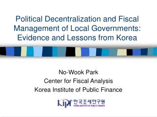 No-Wook Park Center for Fiscal Analysis Korea Institute of Public Finance
