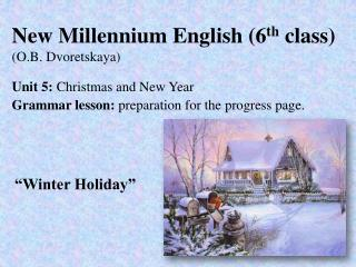 New Millennium English (6 th  class) (O.B. Dvoretskaya)