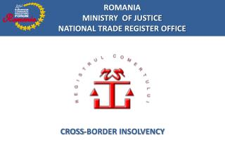 ROMANIA  MINISTRY  OF JUSTICE NATIONAL TRADE REGISTER OFFICE