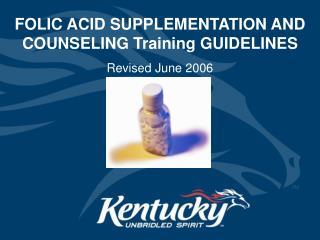 FOLIC ACID SUPPLEMENTATION AND COUNSELING Training GUIDELINES