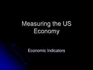 Measuring the US Economy