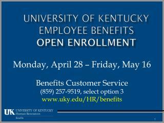 University of Kentucky Employee Benefits  Open Enrollment