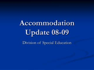 Accommodation Update 08-09