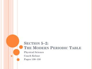 Section 5–2: The Modern Periodic Table