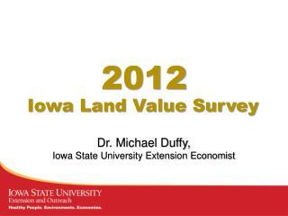 Dr. Michael Duffy,  Iowa State University Extension Economist