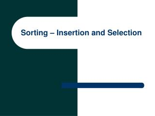 Sorting – Insertion and Selection
