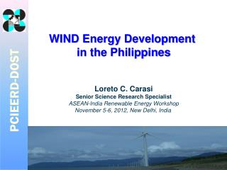 Loreto C.  Carasi Senior Science Research Specialist ASEAN-India Renewable Energy Workshop