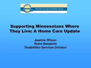 Supporting Minnesotans Where They Live: A Home  Care  Update