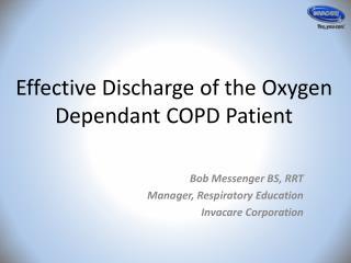 Effective Discharge of the Oxygen Dependant COPD Patient