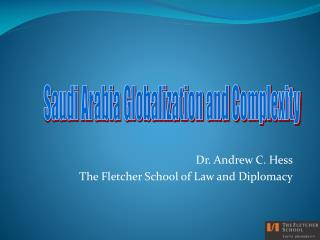 Dr. Andrew C. Hess The Fletcher School of Law and Diplomacy