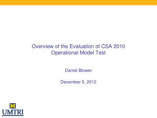 Overview of the Evaluation of CSA 2010 Operational Model Test