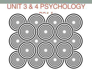 UNIT 3 & 4 PSYCHOLOGY 2014
