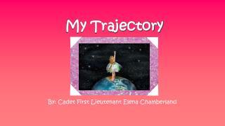 My Trajectory