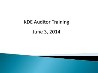 KDE Auditor Training June 3, 2014